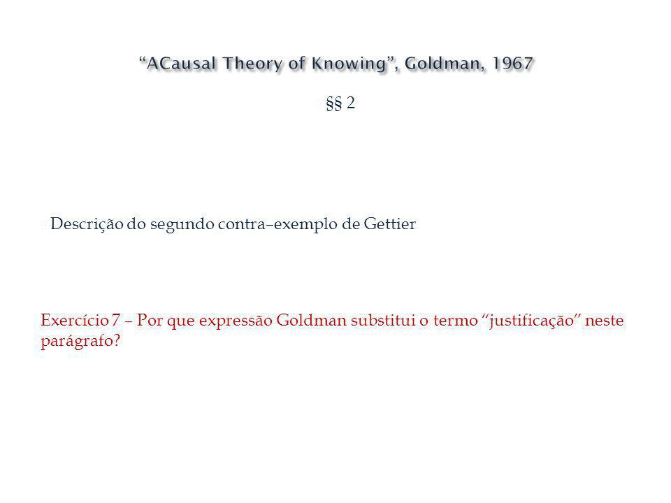 ACausal Theory of Knowing , Goldman, 1967