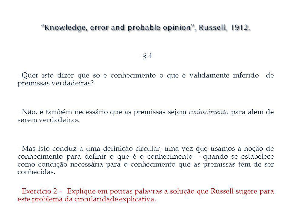 Knowledge, error and probable opinion , Russell, 1912.