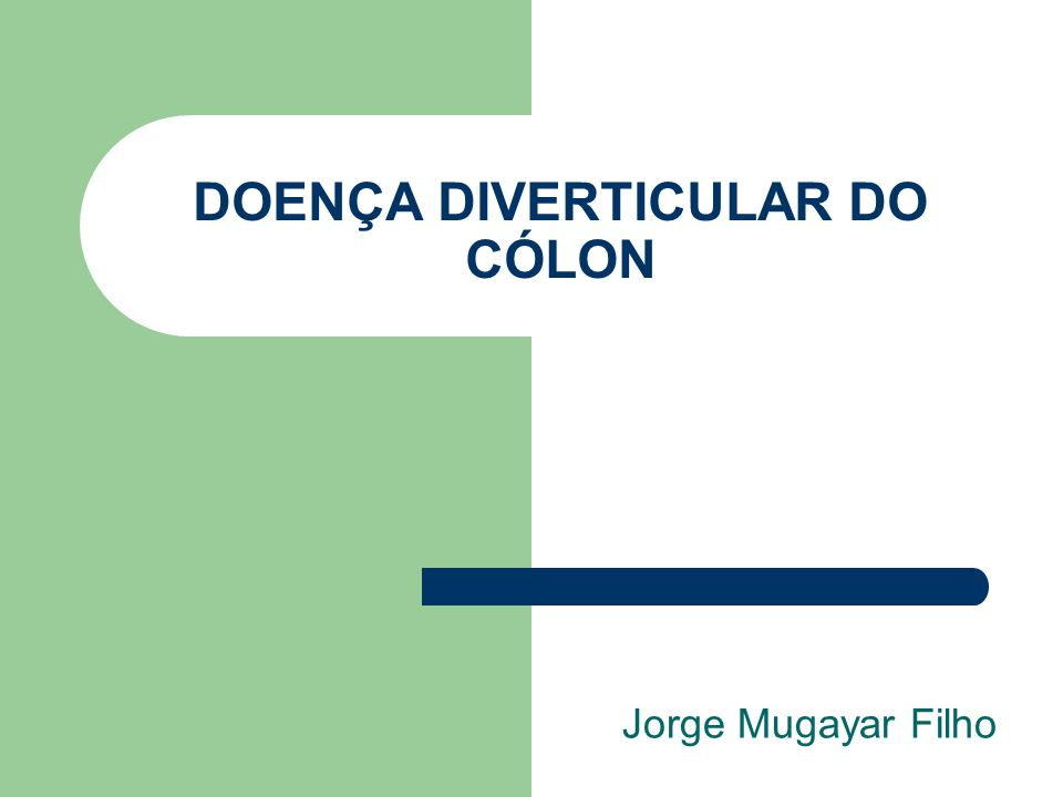 DOENÇA DIVERTICULAR DO CÓLON