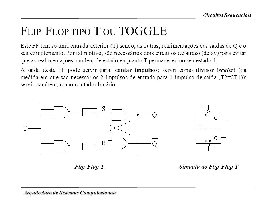 FLIP–FLOP TIPO T OU TOGGLE