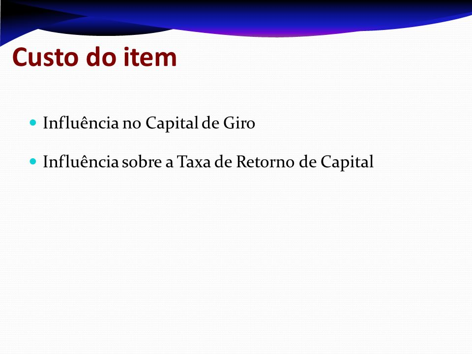 Custo do item Influência no Capital de Giro