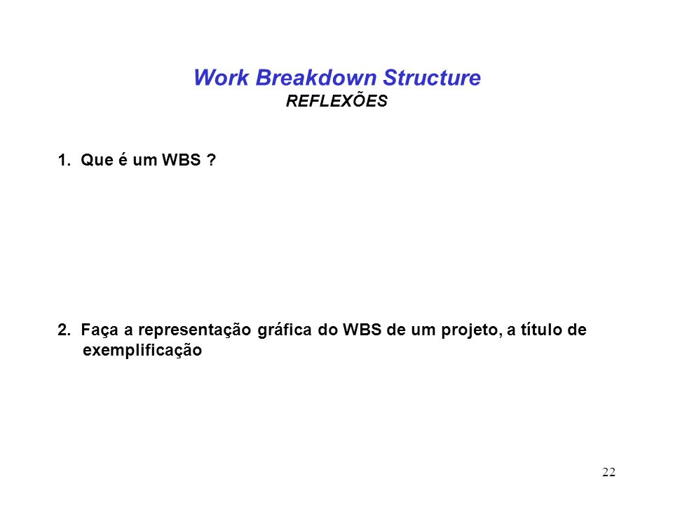 Work Breakdown Structure REFLEXÕES