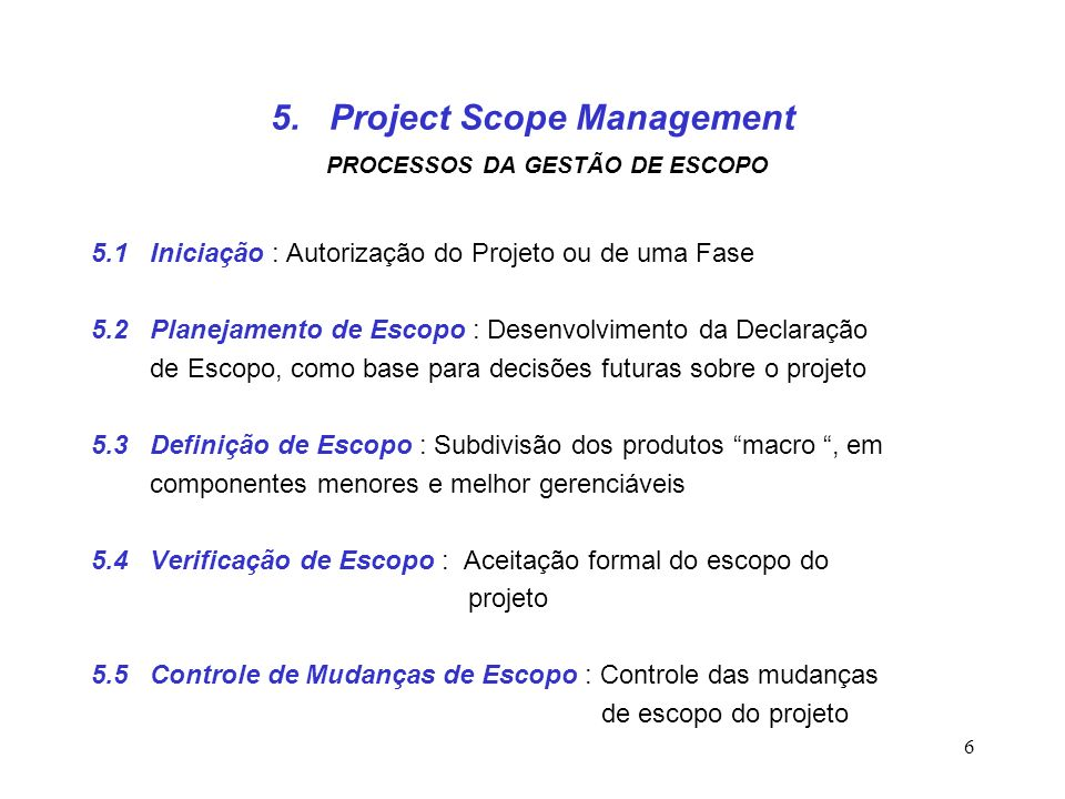 5. Project Scope Management PROCESSOS DA GESTÃO DE ESCOPO