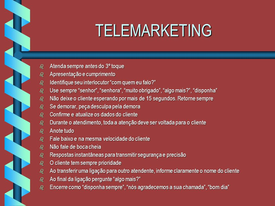 TELEMARKETING Atenda sempre antes do 3º toque