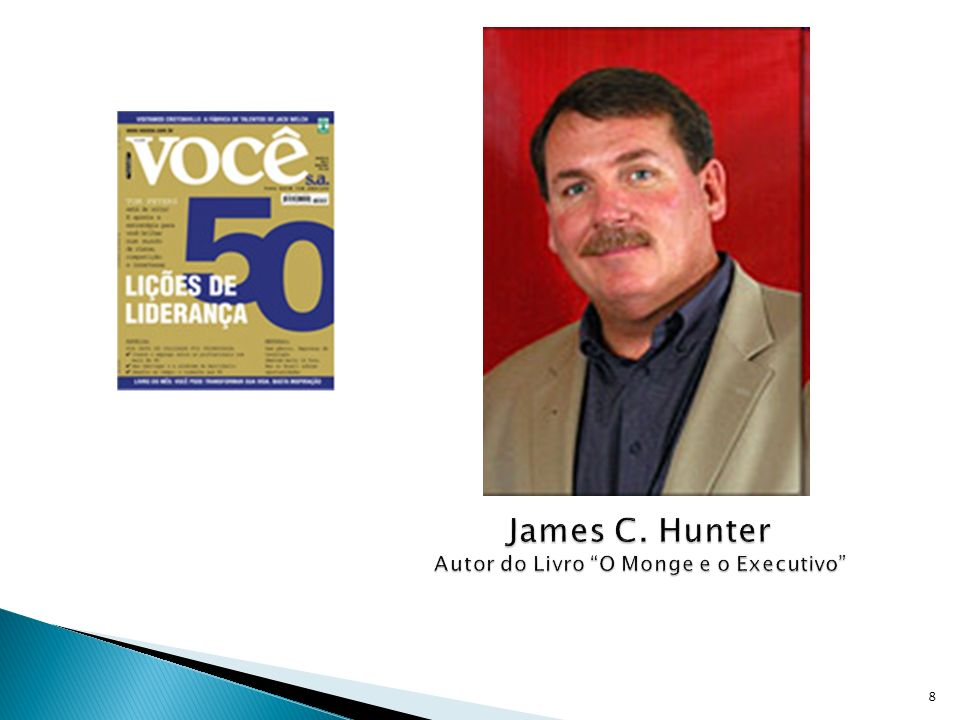 James C. Hunter Autor do Livro O Monge e o Executivo