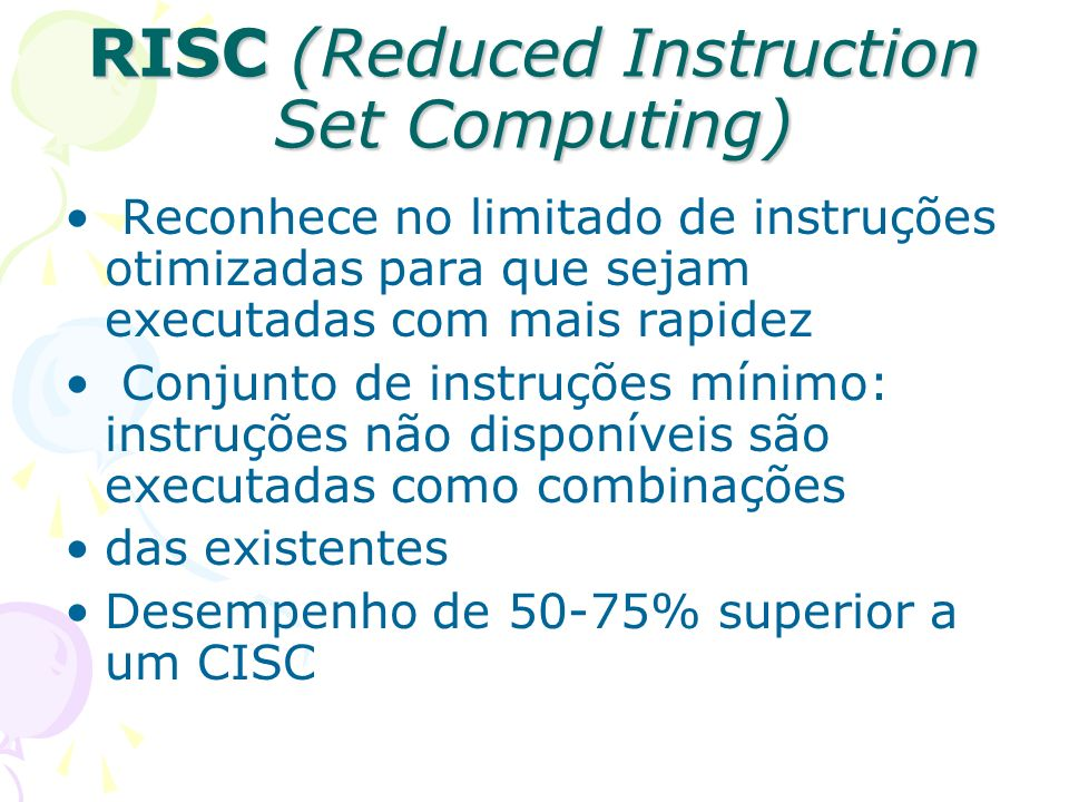 RISC (Reduced Instruction Set Computing)