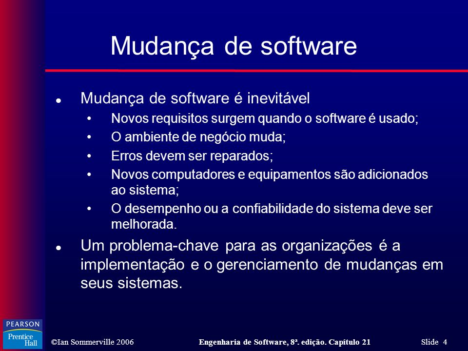 Mudança de software Mudança de software é inevitável