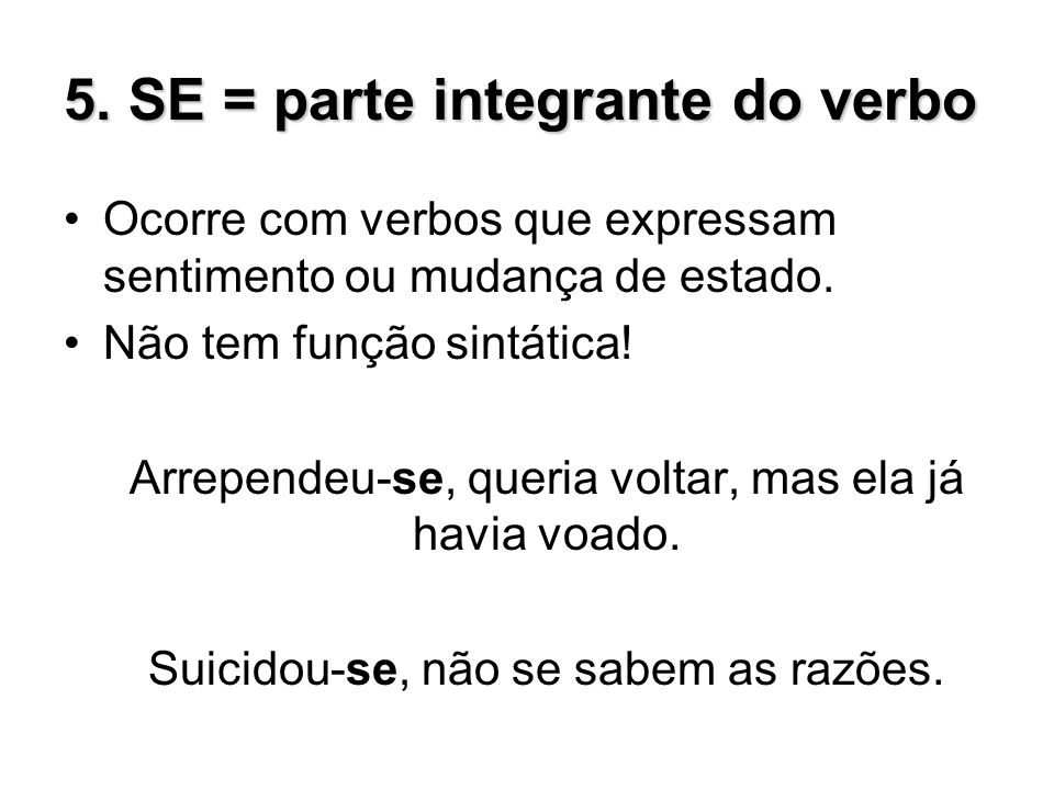 5. SE = parte integrante do verbo