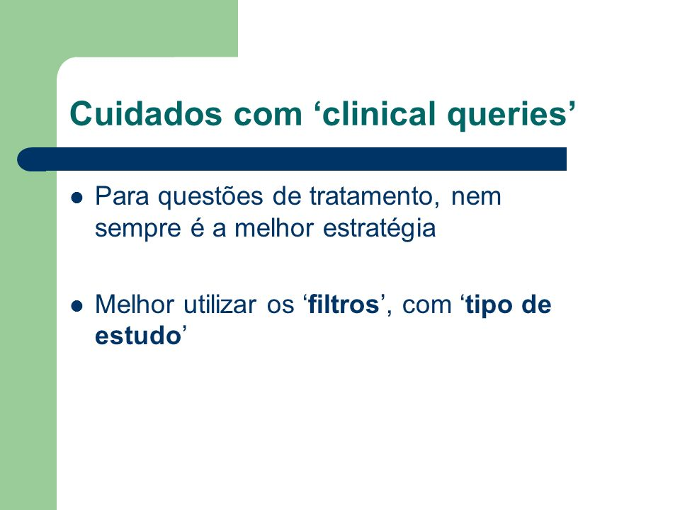 Cuidados com 'clinical queries'