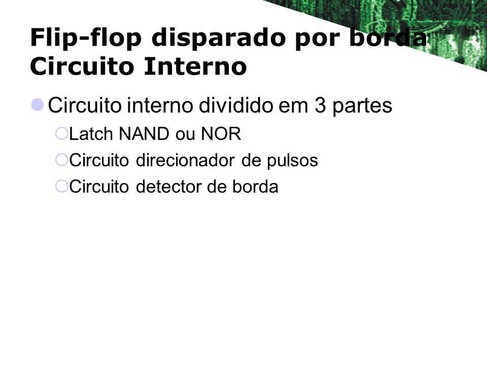 Flip-flop disparado por borda Circuito Interno