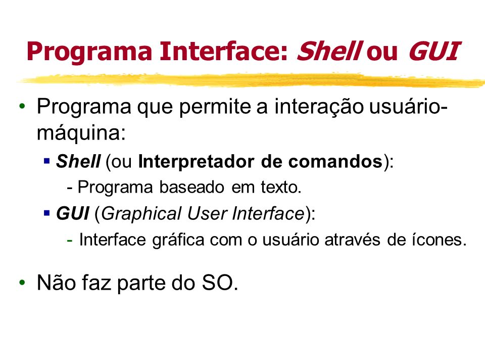 Programa Interface: Shell ou GUI