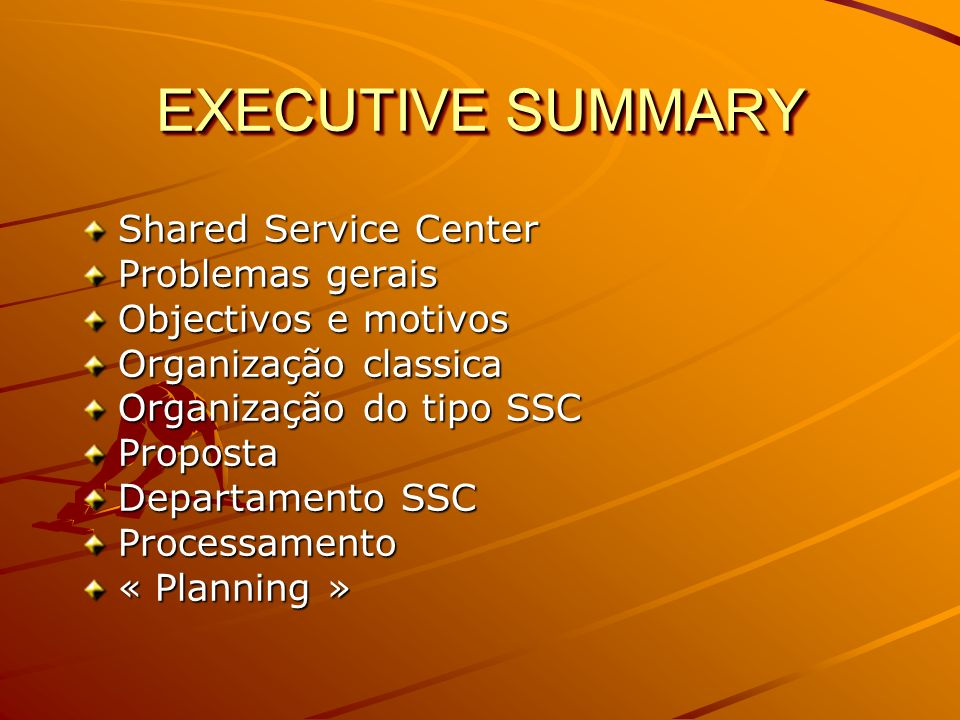 EXECUTIVE SUMMARY Shared Service Center Problemas gerais