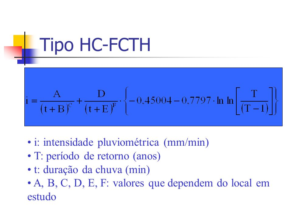 Tipo HC-FCTH i: intensidade pluviométrica (mm/min)