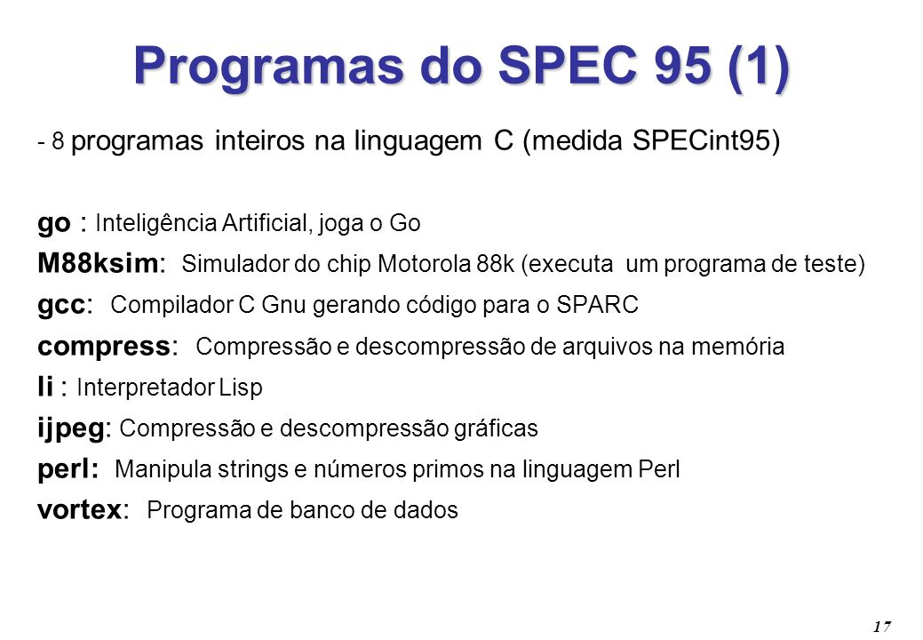 Programas do SPEC 95 (1) go : Inteligência Artificial, joga o Go