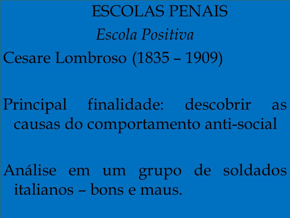 Principal finalidade: descobrir as causas do comportamento anti-social