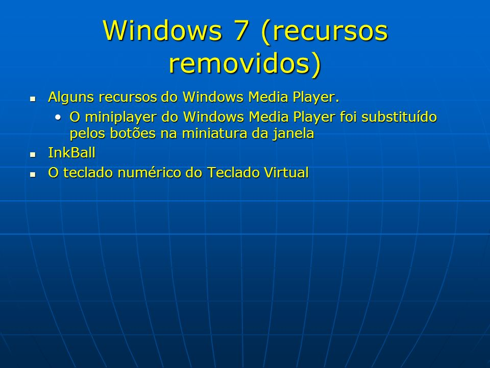 Windows 7 (recursos removidos)