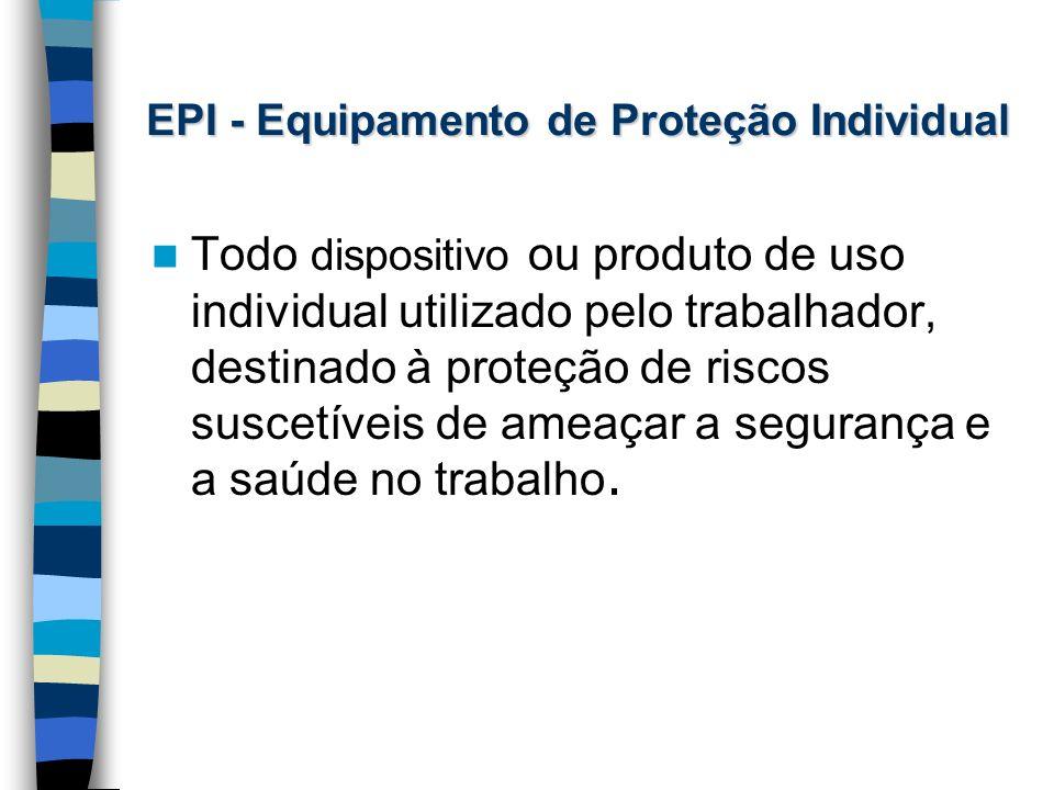 Equipamentos de Proteção Individual (EPI) e de Proteção Coletiva ... 7b1c2e6de3
