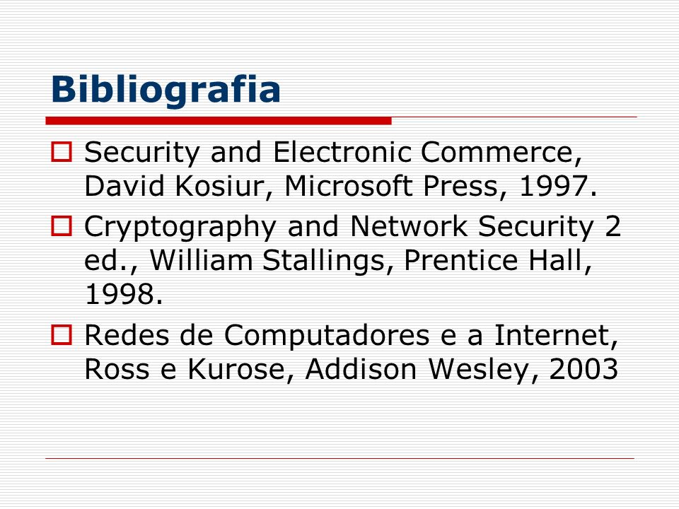 Bibliografia Security and Electronic Commerce, David Kosiur, Microsoft Press,