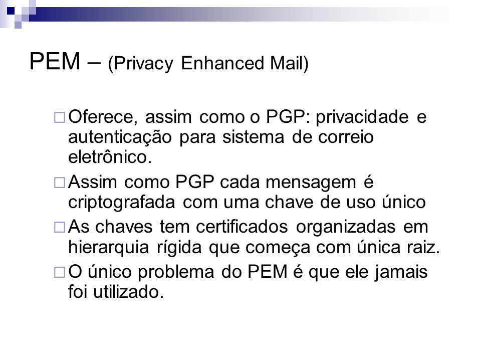 PEM – (Privacy Enhanced Mail)