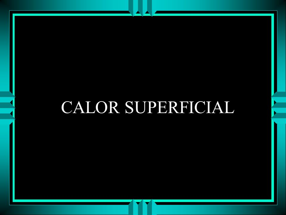 CALOR SUPERFICIAL