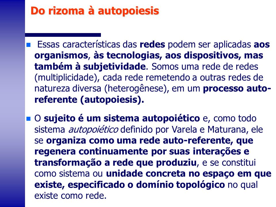 Do rizoma à autopoiesis