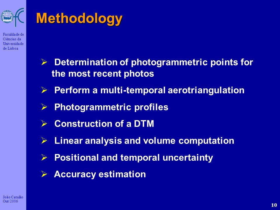 Methodology Determination of photogrammetric points for the most recent photos. Perform a multi-temporal aerotriangulation.