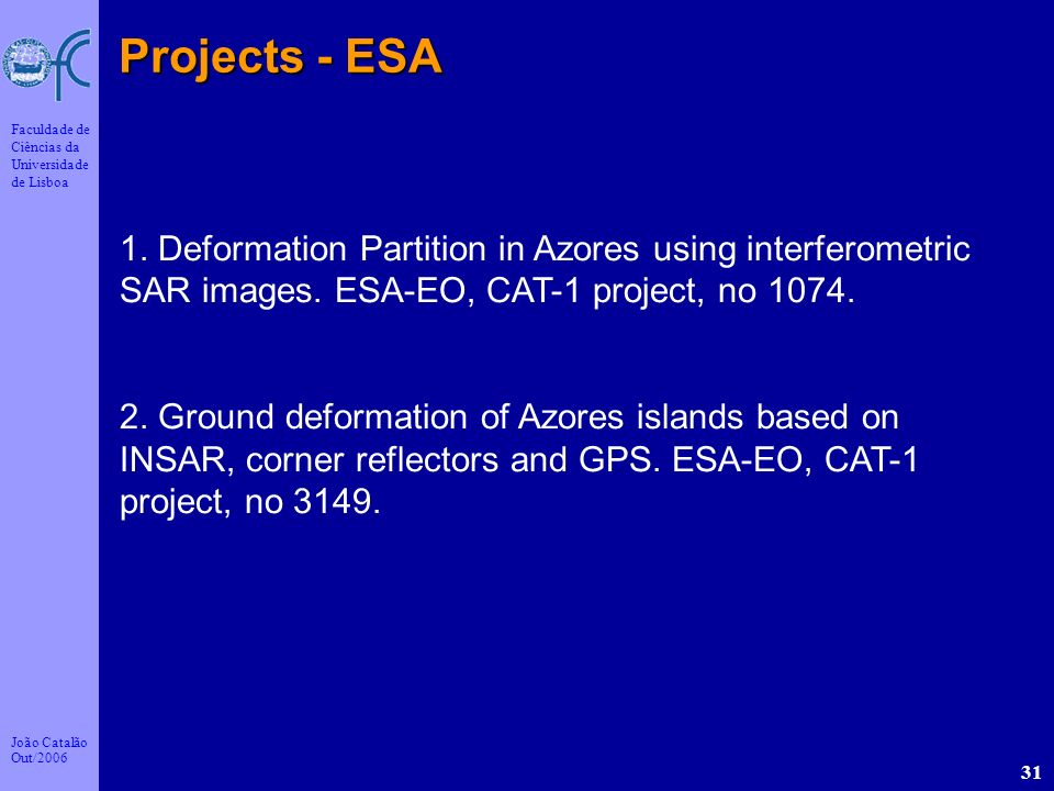 Projects - ESA 1. Deformation Partition in Azores using interferometric SAR images. ESA-EO, CAT-1 project, no 1074.