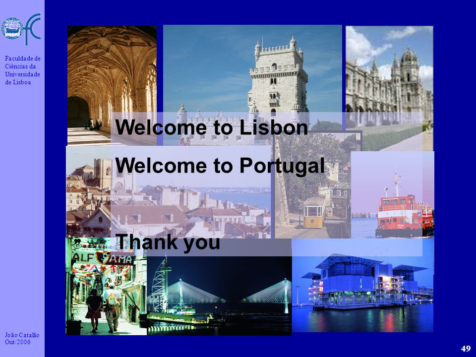 Welcome to Lisbon Welcome to Portugal Thank you