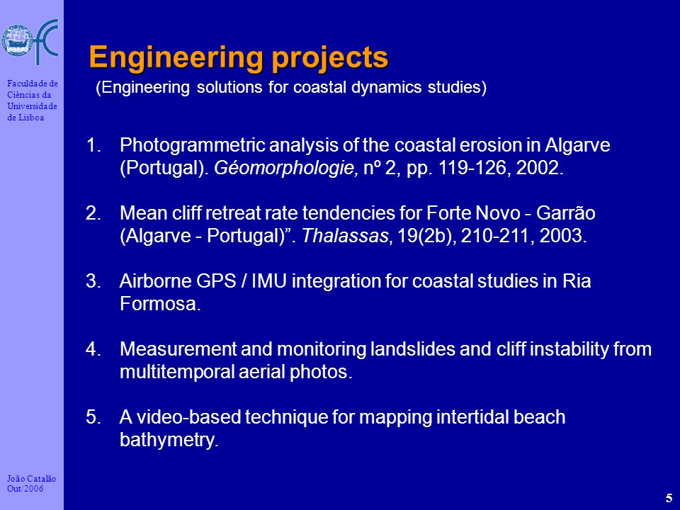 Engineering projects (Engineering solutions for coastal dynamics studies)