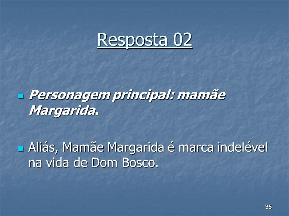 Resposta 02 Personagem principal: mamãe Margarida.