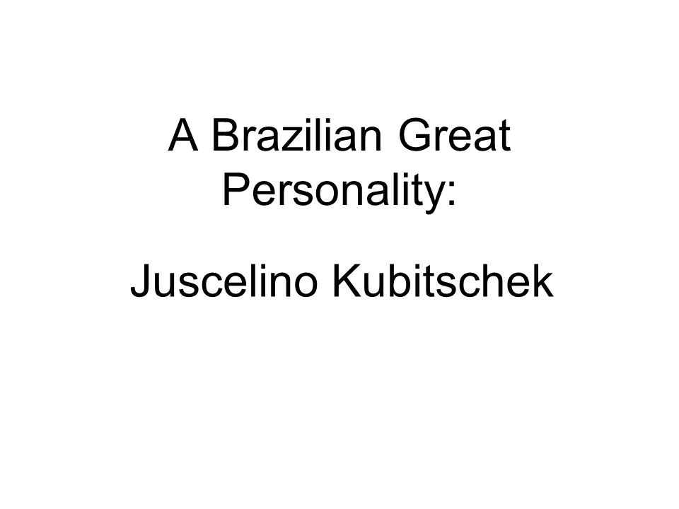 A Brazilian Great Personality: