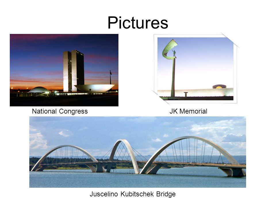 Pictures National Congress JK Memorial Juscelino Kubitschek Bridge