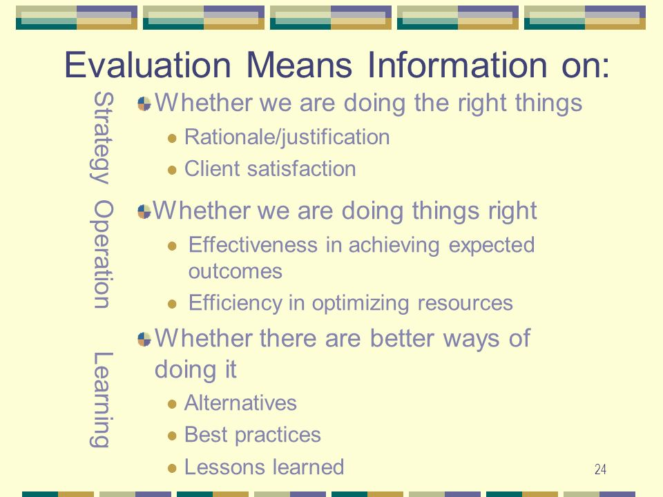 Evaluation Means Information on:
