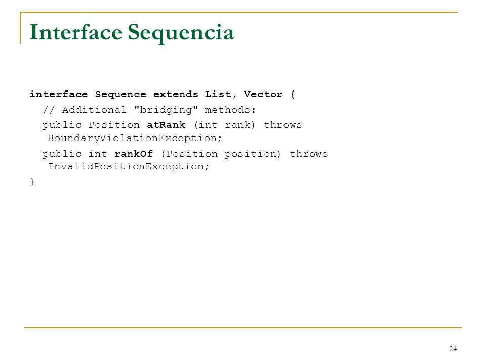 Interface Sequencia interface Sequence extends List, Vector {