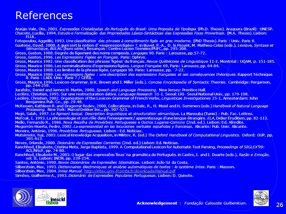 References Acknowledgement : Fundação Calouste Gulbenkian.