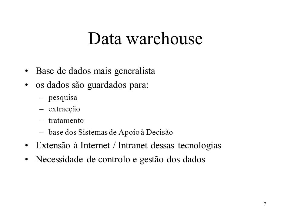 Data warehouse Base de dados mais generalista