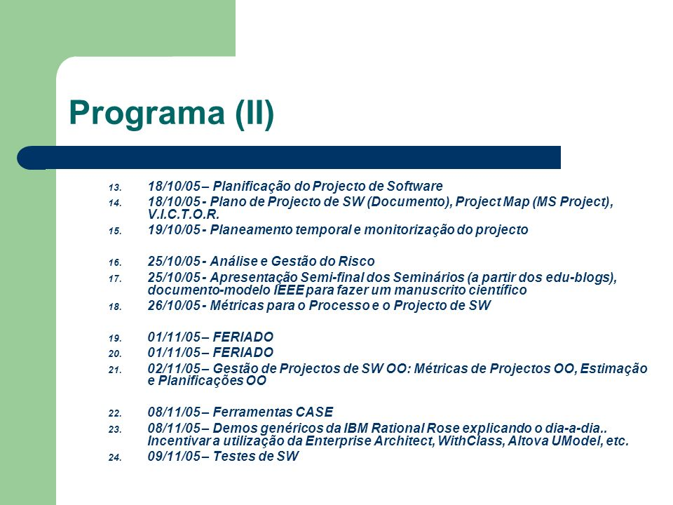 Programa (II) 18/10/05 – Planificação do Projecto de Software