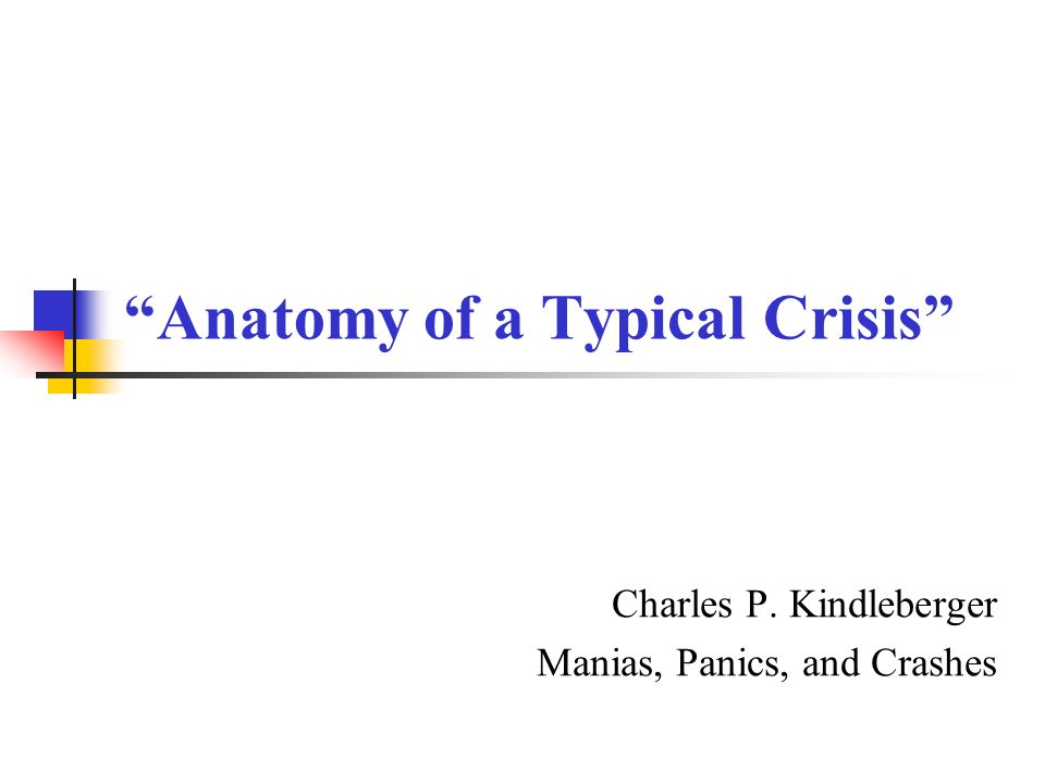 Anatomy of a Typical Crisis