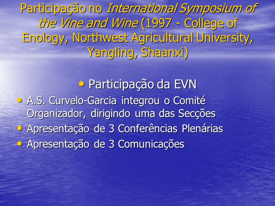 Participação no International Symposium of the Vine and Wine ( College of Enology, Northwest Agricultural University, Yangling, Shaanxi)