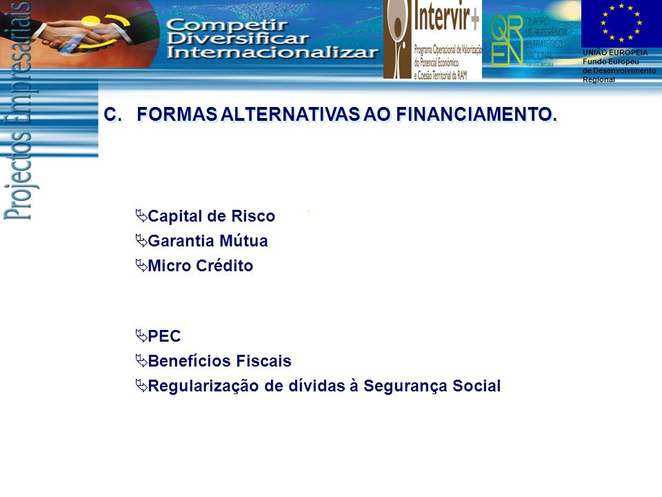FORMAS ALTERNATIVAS AO FINANCIAMENTO.