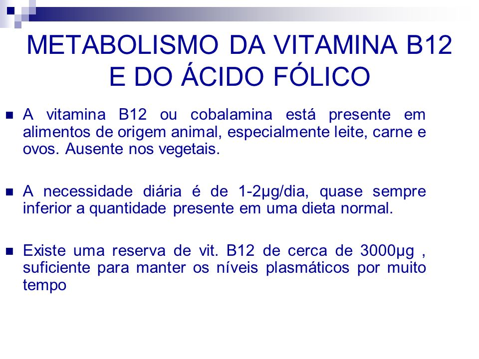 METABOLISMO DA VITAMINA B12 E DO ÁCIDO FÓLICO
