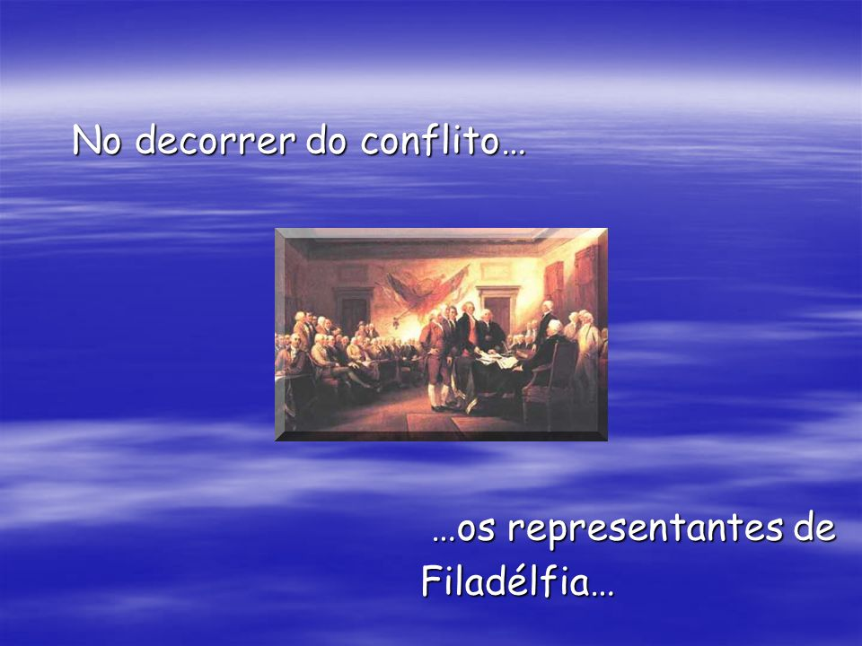 No decorrer do conflito…