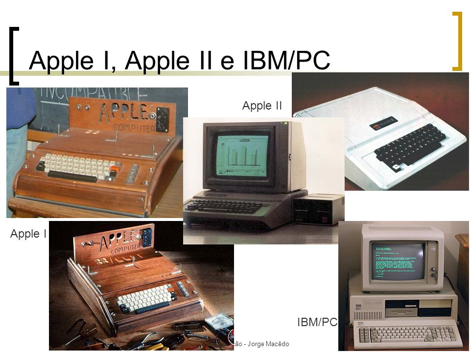 Apple I, Apple II e IBM/PC