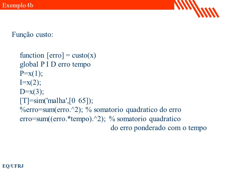 function [erro] = custo(x) global P I D erro tempo P=x(1); I=x(2);