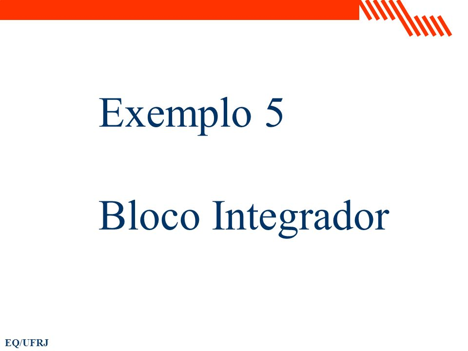 Exemplo 5 Bloco Integrador