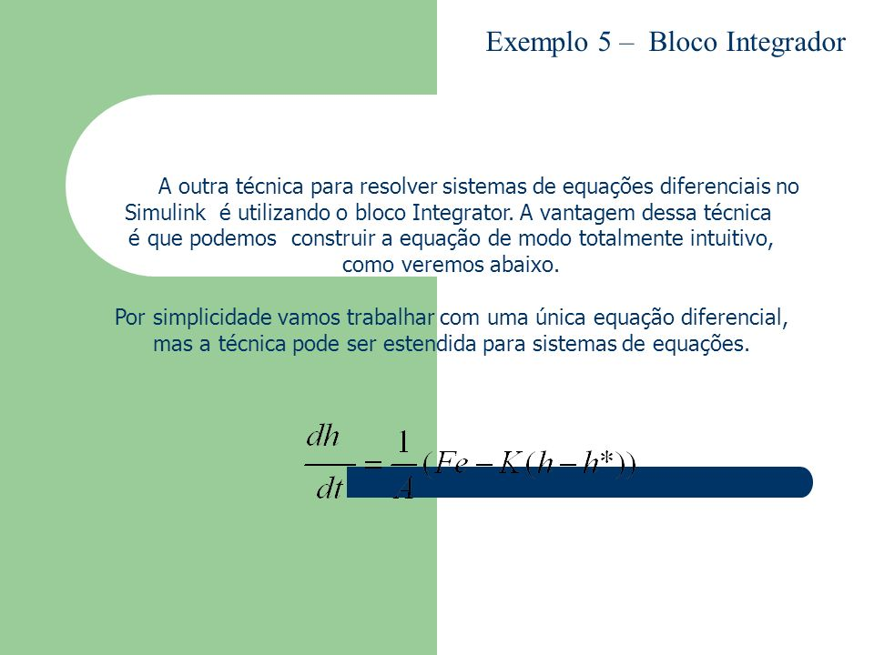 Exemplo 5 – Bloco Integrador