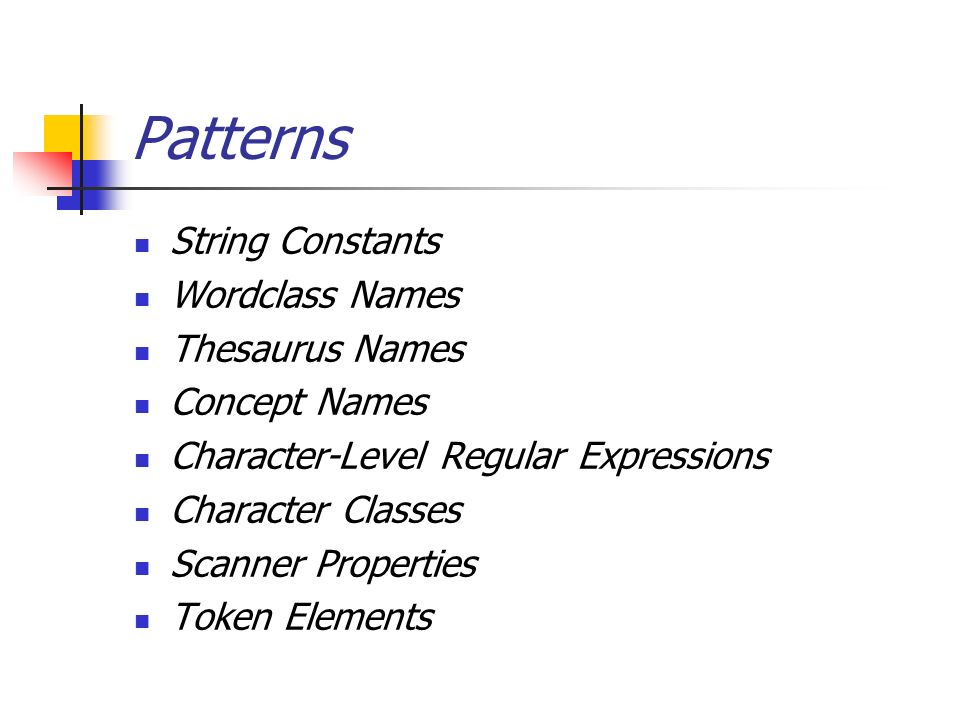 Patterns String Constants Wordclass Names Thesaurus Names