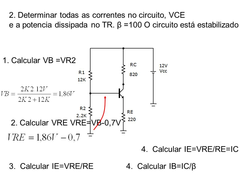 2. Determinar todas as correntes no circuito, VCE