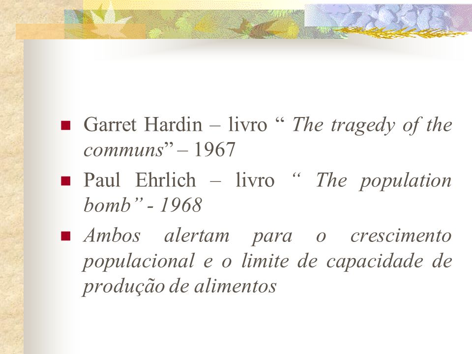 Garret Hardin – livro The tragedy of the communs – 1967