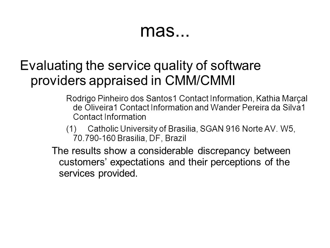 mas... Evaluating the service quality of software providers appraised in CMM/CMMI.